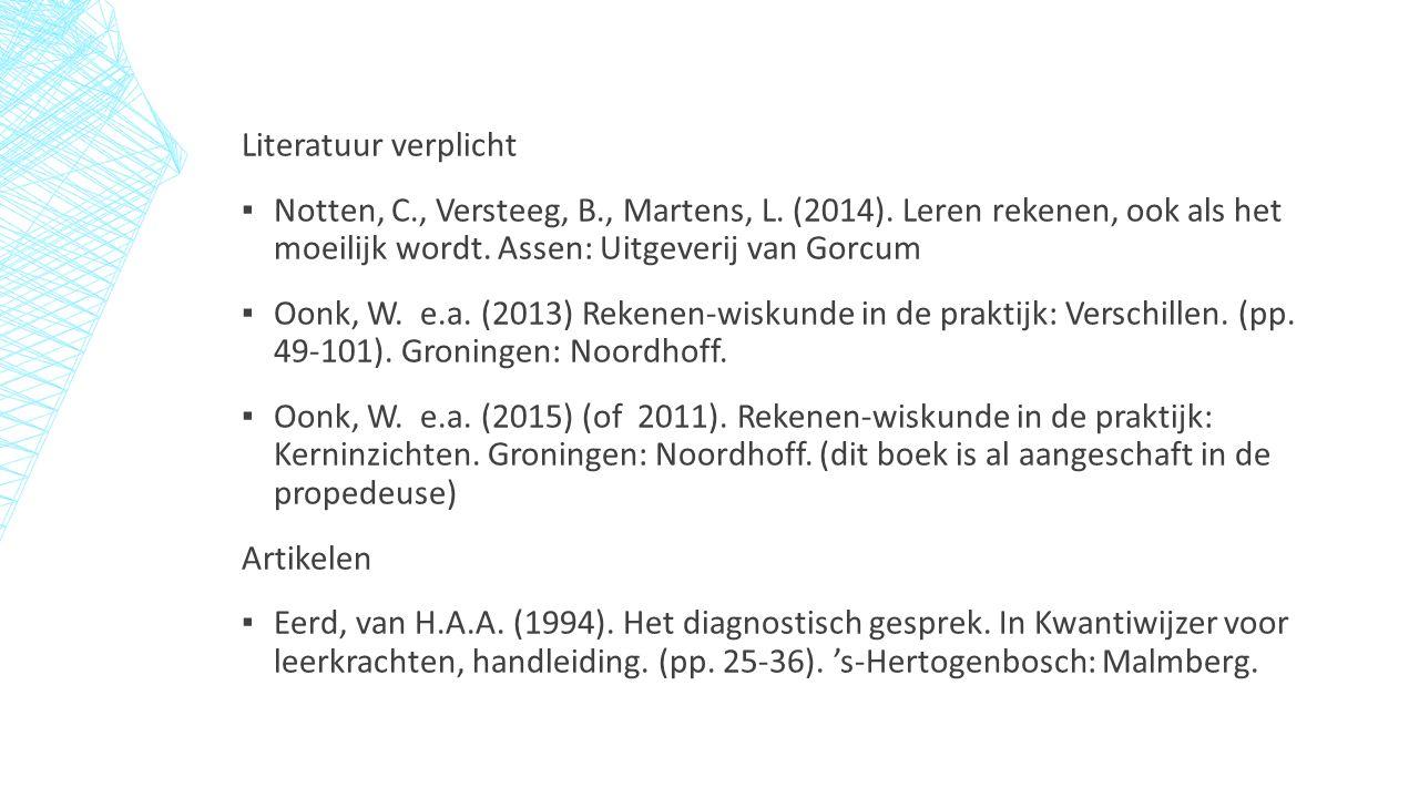 Literatuur verplicht ▪ Notten, C., Versteeg, B., Martens, L.