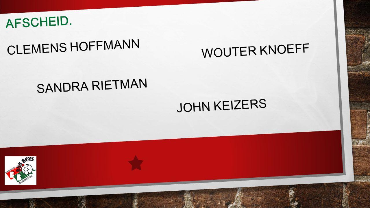 AFSCHEID. CLEMENS HOFFMANN WOUTER KNOEFF SANDRA RIETMAN JOHN KEIZERS