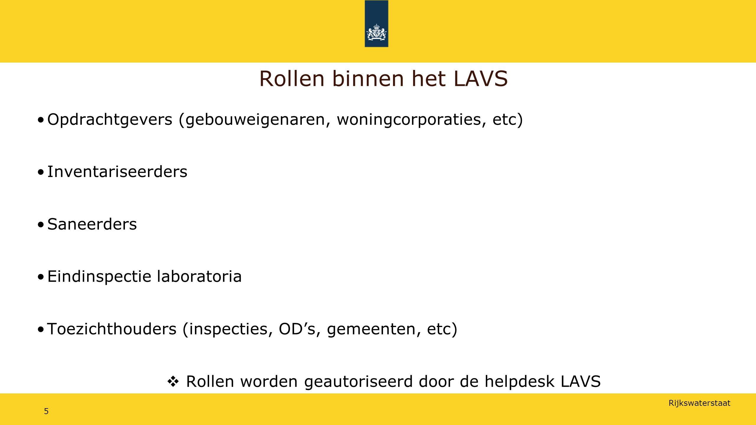 Rijkswaterstaat 16 Schema werking LAVS BAG Project aanmaken InventarisatieMeldenVerwijdering Opslag, transport en stort Project afronden Eindlab- onderzoek Voor- melding C.I.