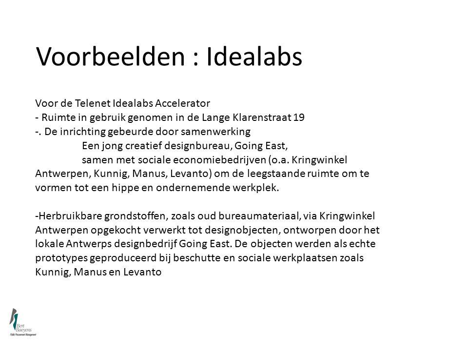 Voorbeelden : Idealabs Voor de Telenet Idealabs Accelerator - Ruimte in gebruik genomen in de Lange Klarenstraat 19 -.