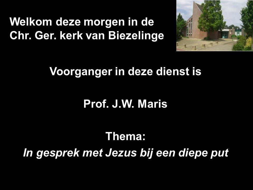 Welkom deze morgen in de Chr. Ger. kerk van Biezelinge Voorganger in deze dienst is Prof.