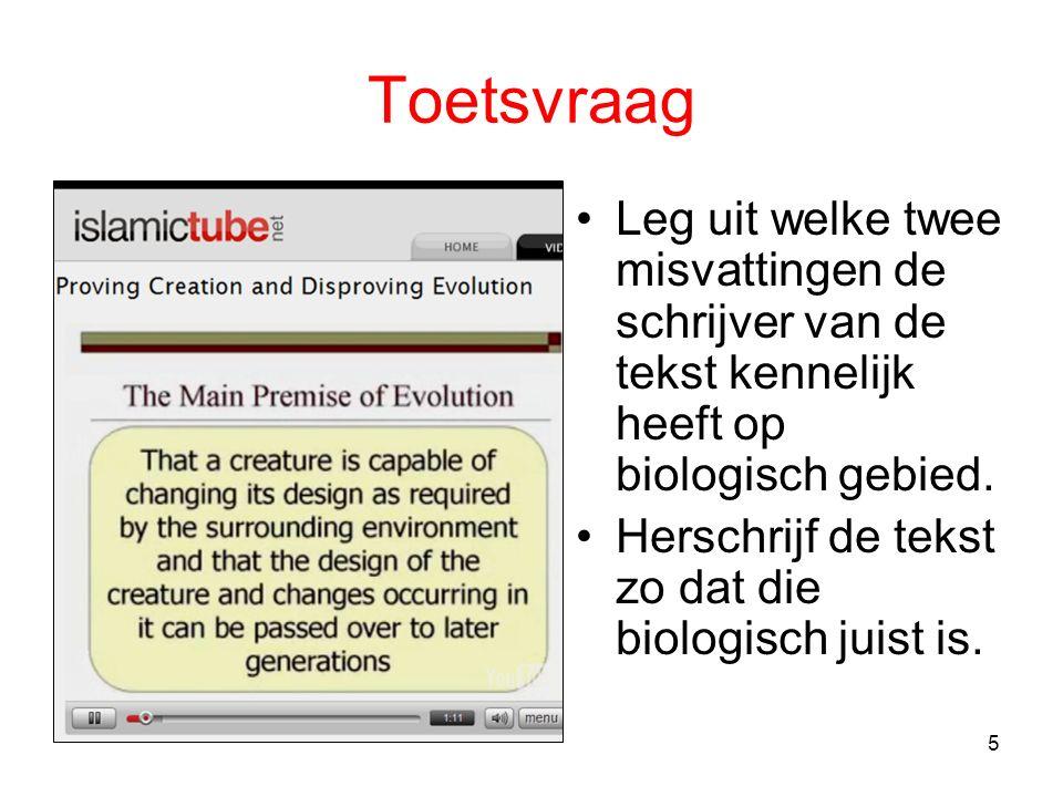 5 Toetsvraag Leg uit welke twee misvattingen de schrijver van de tekst kennelijk heeft op biologisch gebied.
