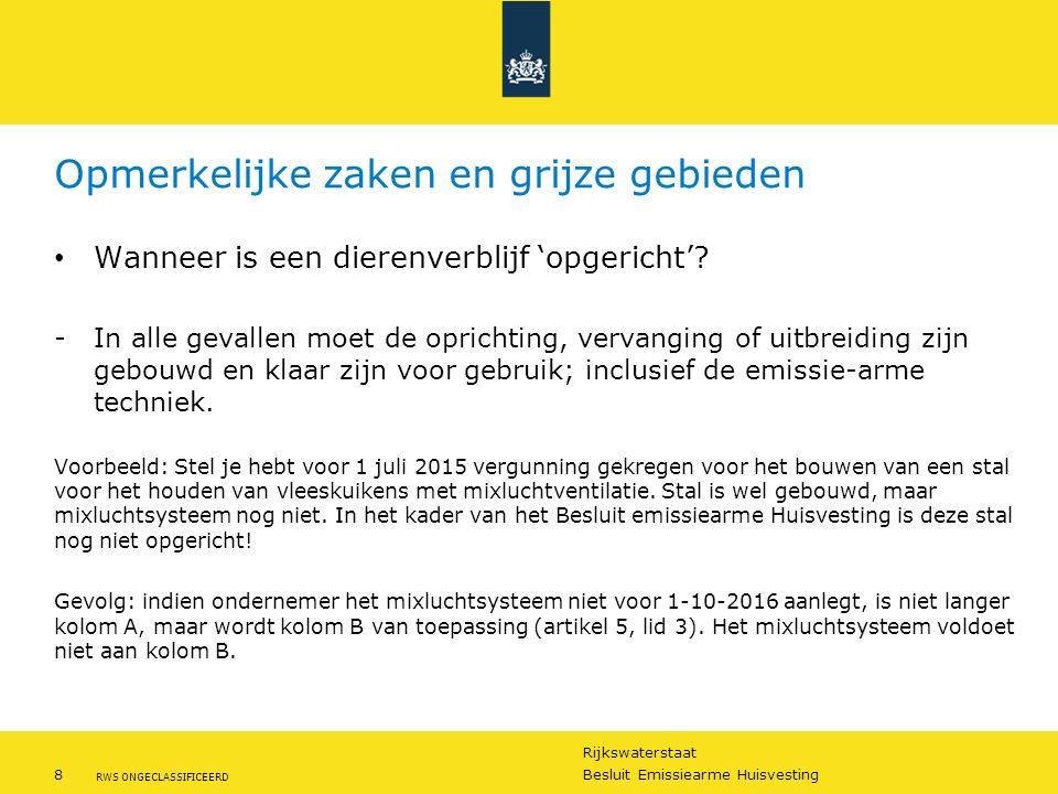 Rijkswaterstaat 8Besluit Emissiearme Huisvesting RWS ONGECLASSIFICEERD Opmerkelijke zaken en grijze gebieden Wanneer is een dierenverblijf 'opgericht'