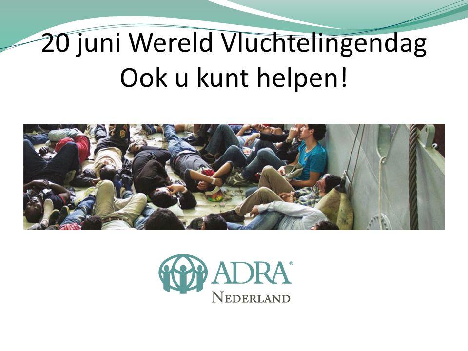 20 juni Wereld Vluchtelingendag Ook u kunt helpen!