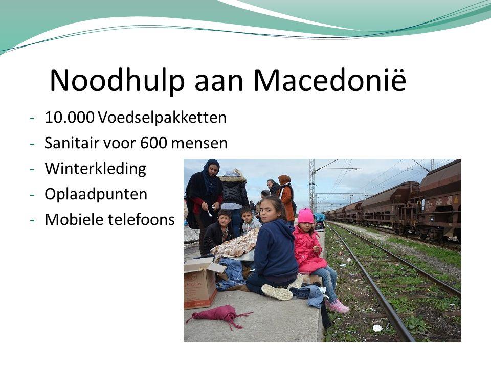 Noodhulp aan Macedonië - 10.000 Voedselpakketten - Sanitair voor 600 mensen - Winterkleding - Oplaadpunten - Mobiele telefoons