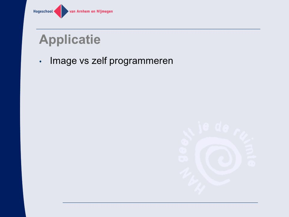 Applicatie Image vs zelf programmeren