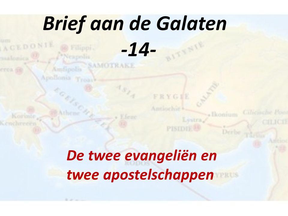 Brief aan de Galaten -14- De twee evangeliën en twee apostelschappen
