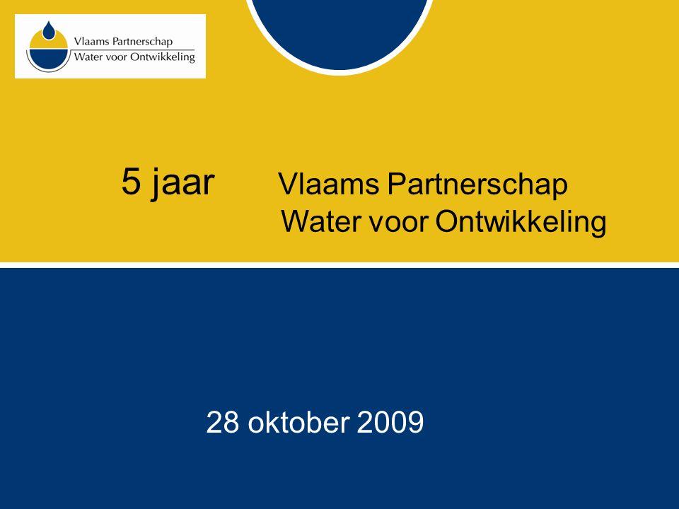 5 jaar Vlaams Partnerschap Water voor Ontwikkeling 28 oktober 2009