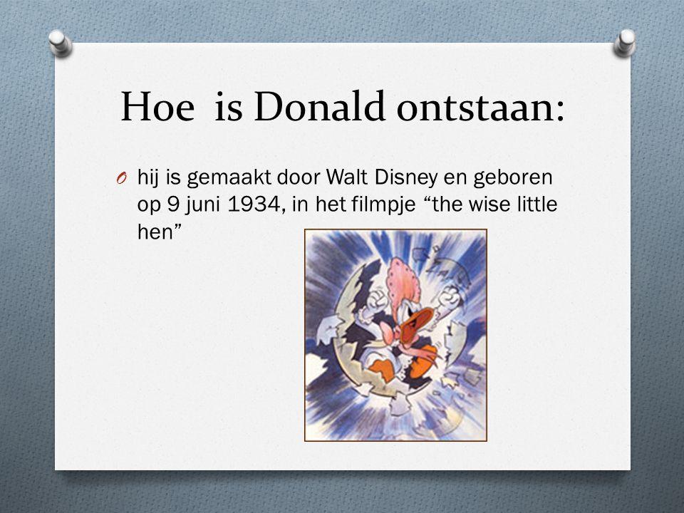 Hoe is Donald ontstaan: O hij is gemaakt door Walt Disney en geboren op 9 juni 1934, in het filmpje the wise little hen