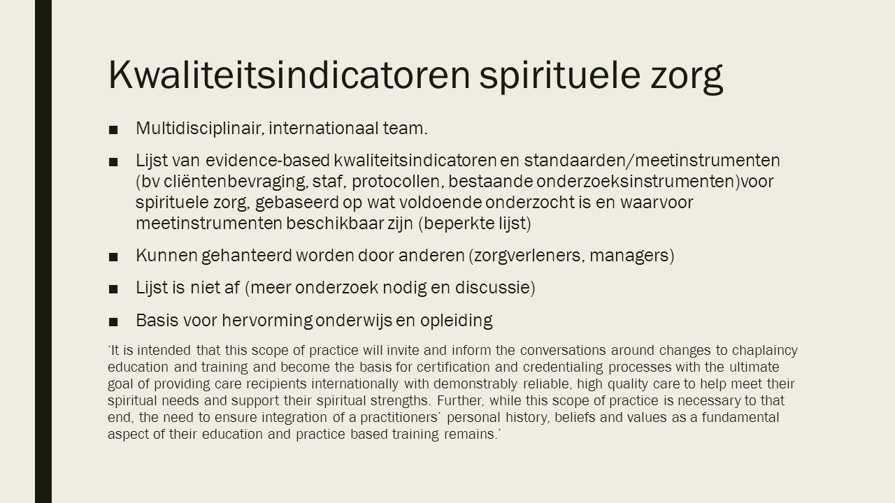 Kwaliteitsindicatoren spirituele zorg ■Multidisciplinair, internationaal team.