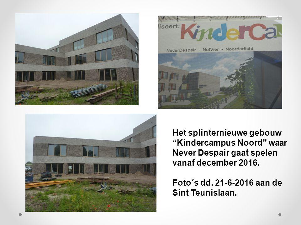 """Het splinternieuwe gebouw """"Kindercampus Noord"""" waar Never Despair gaat spelen vanaf december 2016. Foto´s dd. 21-6-2016 aan de Sint Teunislaan."""