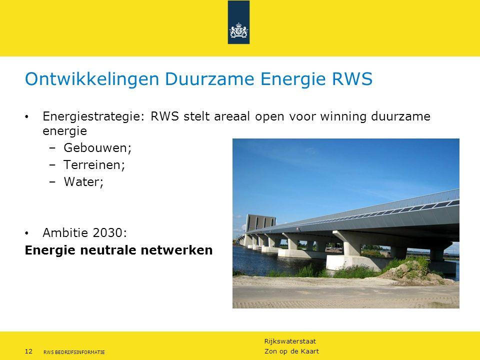 Rijkswaterstaat 12Zon op de Kaart RWS BEDRIJFSINFORMATIE Ontwikkelingen Duurzame Energie RWS Energiestrategie: RWS stelt areaal open voor winning duur