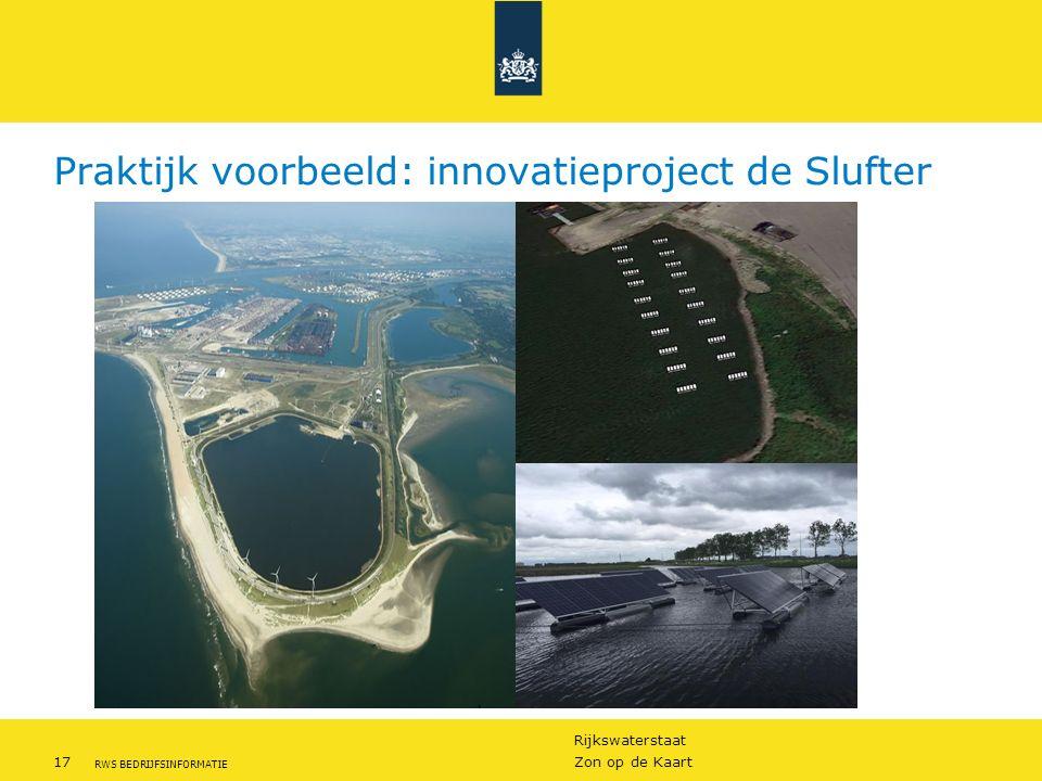 Rijkswaterstaat 17Zon op de Kaart RWS BEDRIJFSINFORMATIE Praktijk voorbeeld: innovatieproject de Slufter