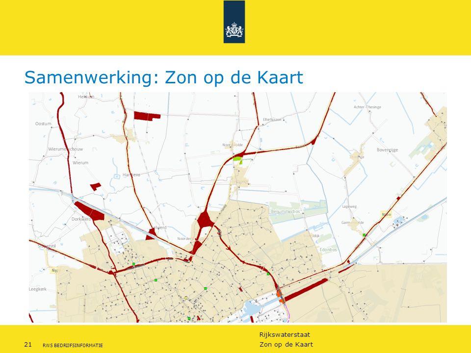 Rijkswaterstaat 21Zon op de Kaart RWS BEDRIJFSINFORMATIE Samenwerking: Zon op de Kaart