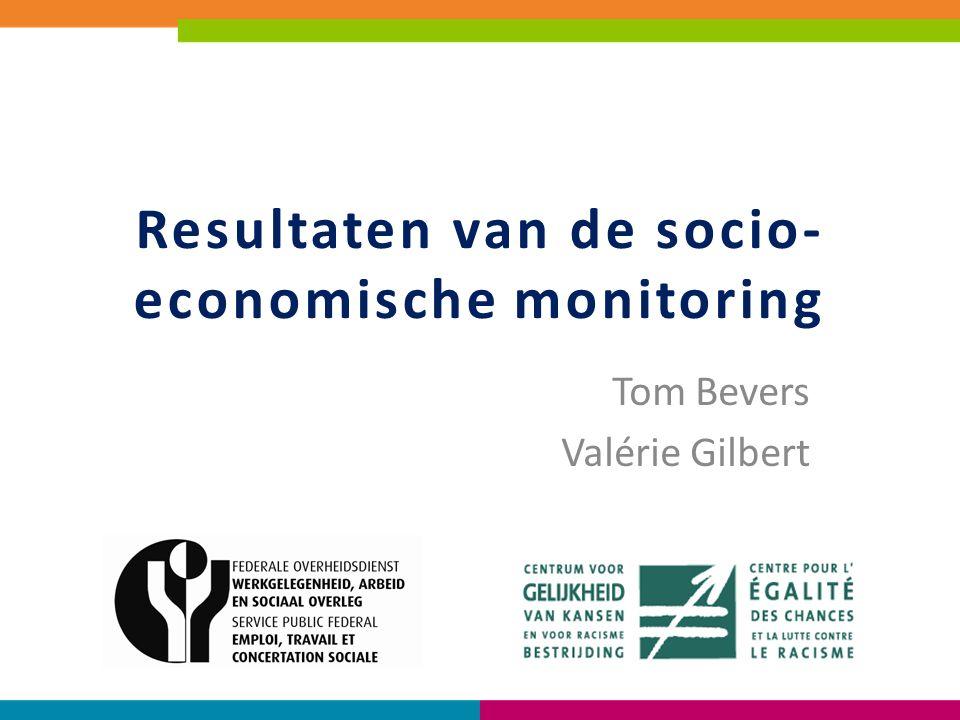 Resultaten van de socio- economische monitoring Tom Bevers Valérie Gilbert