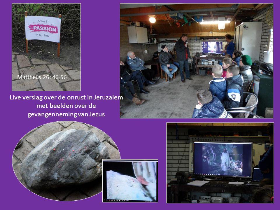 Live verslag over de onrust in Jeruzalem met beelden over de gevangenneming van Jezus Mattheüs 26: 46-56