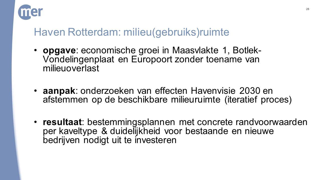 Haven Rotterdam: milieu(gebruiks)ruimte opgave: economische groei in Maasvlakte 1, Botlek- Vondelingenplaat en Europoort zonder toename van milieuover
