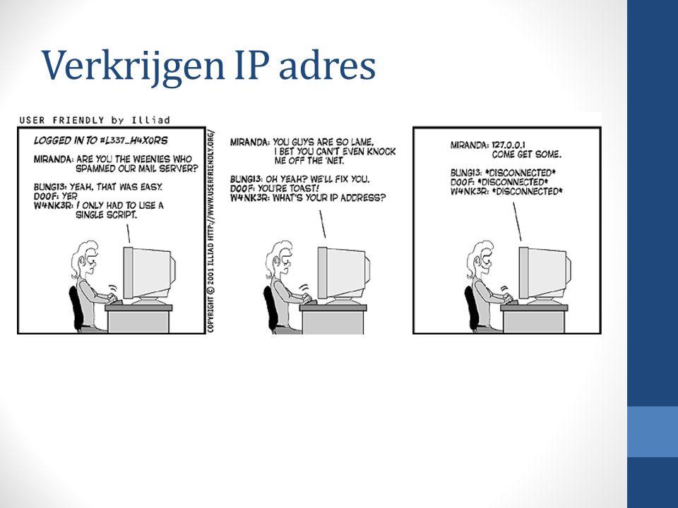Verkrijgen IP adres Eisen aan het IP-adres: Het netwerkdeel moet overeenstemmen met het IP-adres van het lokale netwerk. Het computer- of hostdeel moe