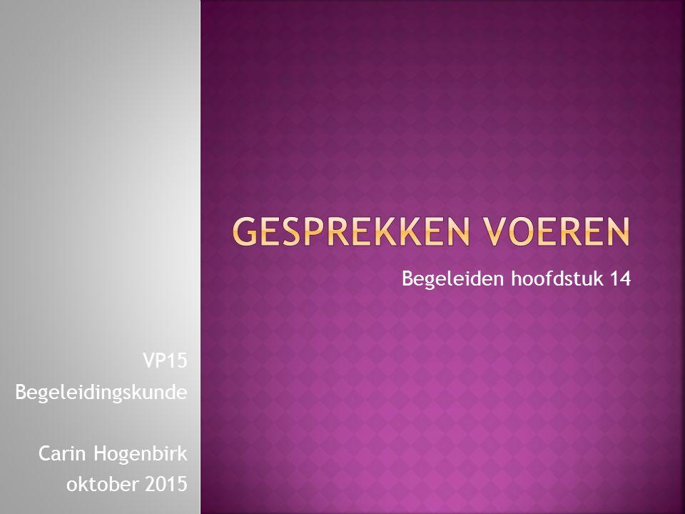 Begeleiden hoofdstuk 14 VP15 Begeleidingskunde Carin Hogenbirk oktober 2015