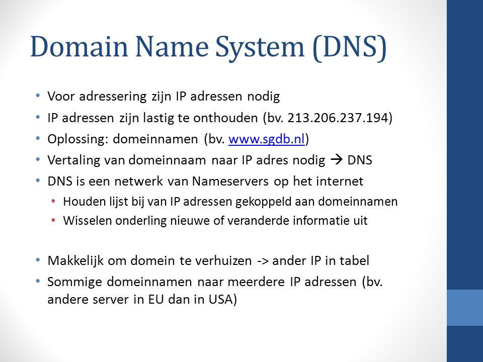 Domain Name System (DNS) Voor adressering zijn IP adressen nodig IP adressen zijn lastig te onthouden (bv.