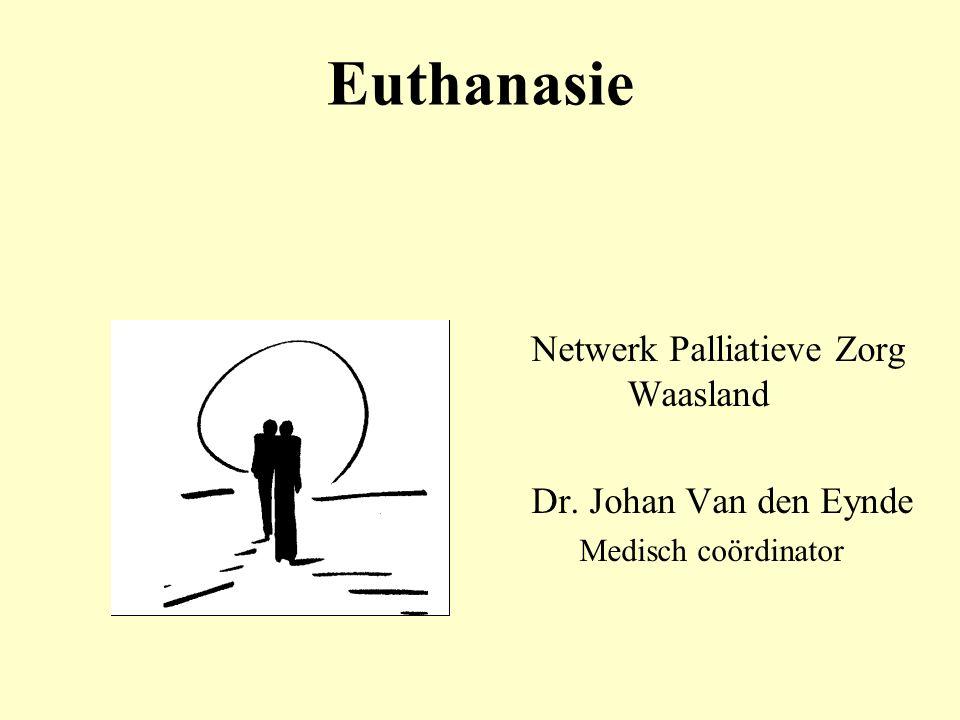 Euthanasie: definitie Opzettelijk levensbeëindigend handelen door een andere dan de betrokkene, op diens verzoek.