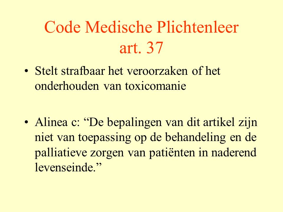 Medisch handelen Elke medische behandeling vereist een geïnformeerde toestemming Art.