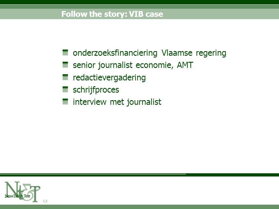 12 Follow the story: VIB case onderzoeksfinanciering Vlaamse regering senior journalist economie, AMT redactievergadering schrijfproces interview met