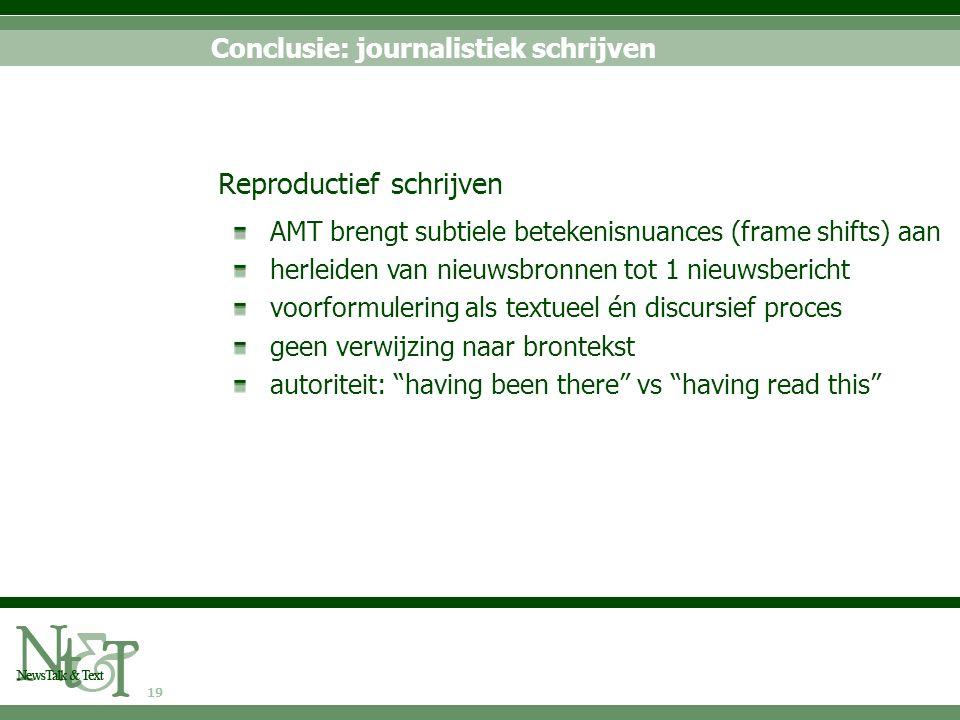 19 AMT brengt subtiele betekenisnuances (frame shifts) aan herleiden van nieuwsbronnen tot 1 nieuwsbericht voorformulering als textueel én discursief
