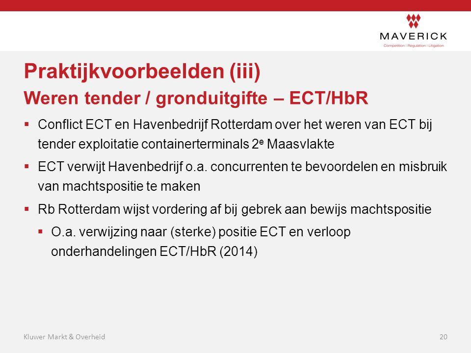 Praktijkvoorbeelden (iii) Weren tender / gronduitgifte – ECT/HbR  Conflict ECT en Havenbedrijf Rotterdam over het weren van ECT bij tender exploitati