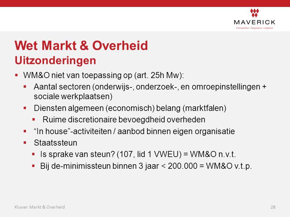 Wet Markt & Overheid Uitzonderingen  WM&O niet van toepassing op (art. 25h Mw):  Aantal sectoren (onderwijs-, onderzoek-, en omroepinstellingen + so