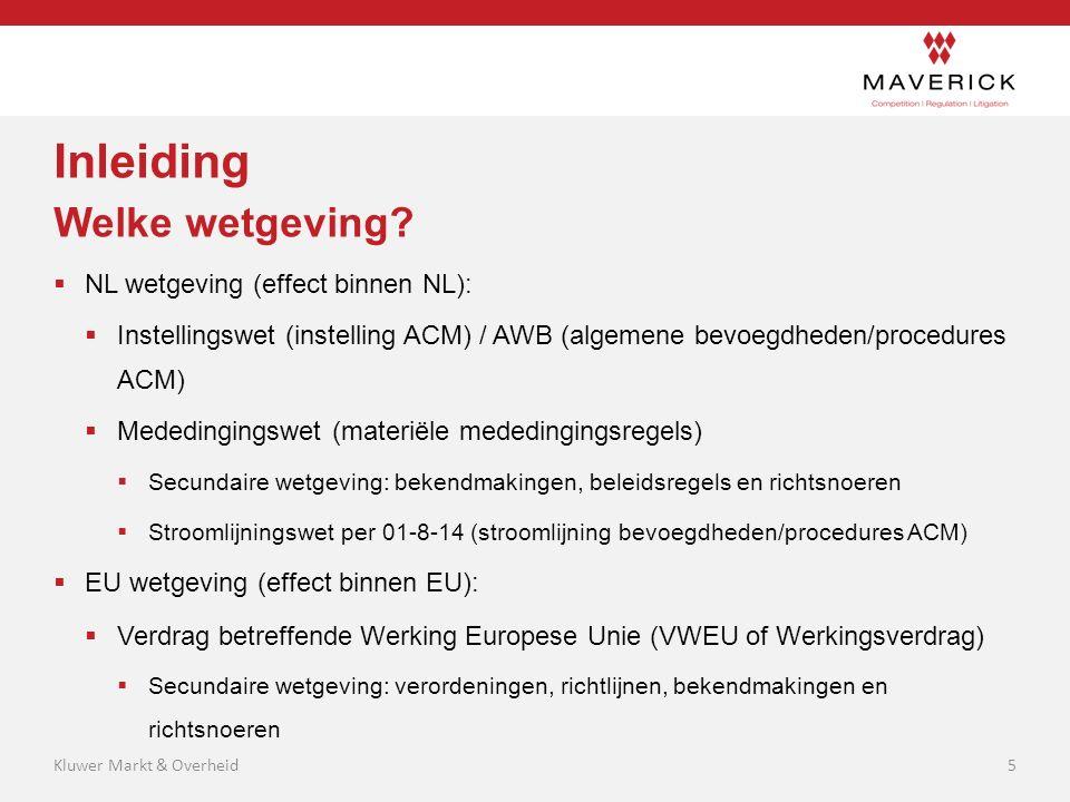 Inleiding Welke wetgeving?  NL wetgeving (effect binnen NL):  Instellingswet (instelling ACM) / AWB (algemene bevoegdheden/procedures ACM)  Mededin