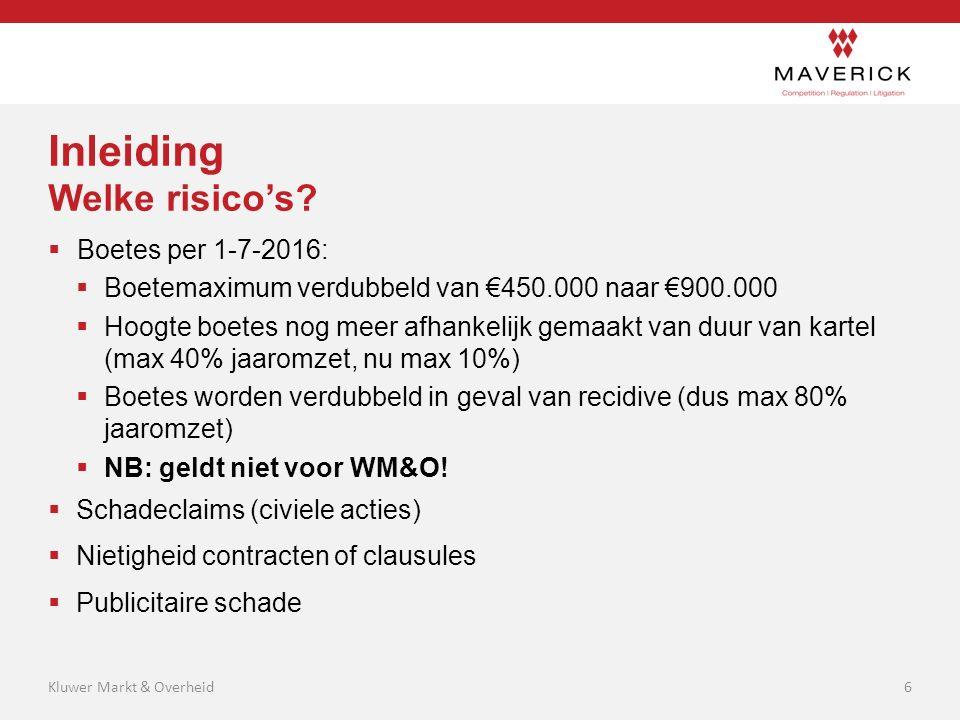 Inleiding Welke risico's?  Boetes per 1-7-2016:  Boetemaximum verdubbeld van €450.000 naar €900.000  Hoogte boetes nog meer afhankelijk gemaakt van