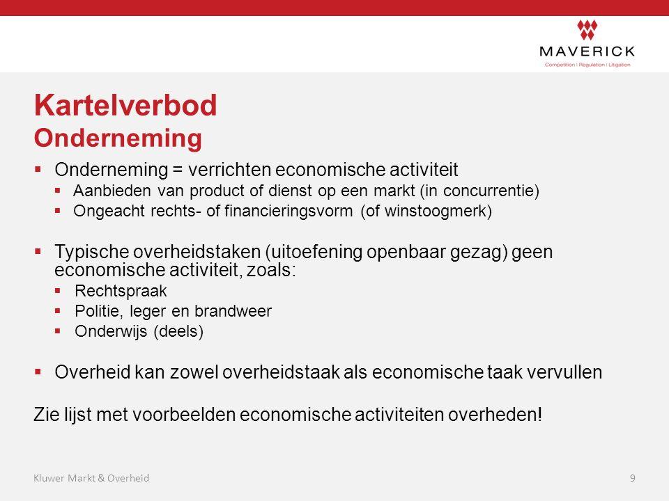  Onderneming = verrichten economische activiteit  Aanbieden van product of dienst op een markt (in concurrentie)  Ongeacht rechts- of financierings