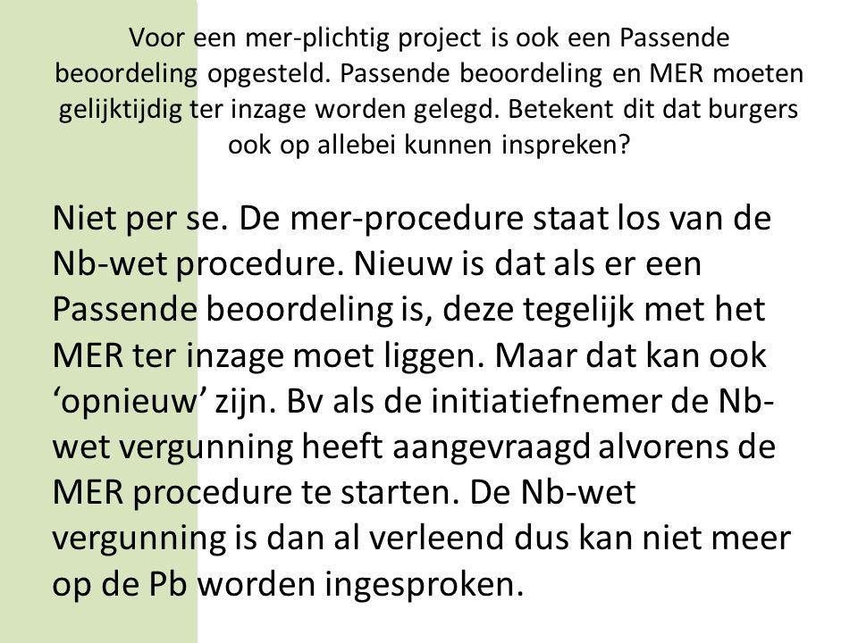 Vraag 3 Voor een mer-plichtig project is ook een Passende beoordeling opgesteld.