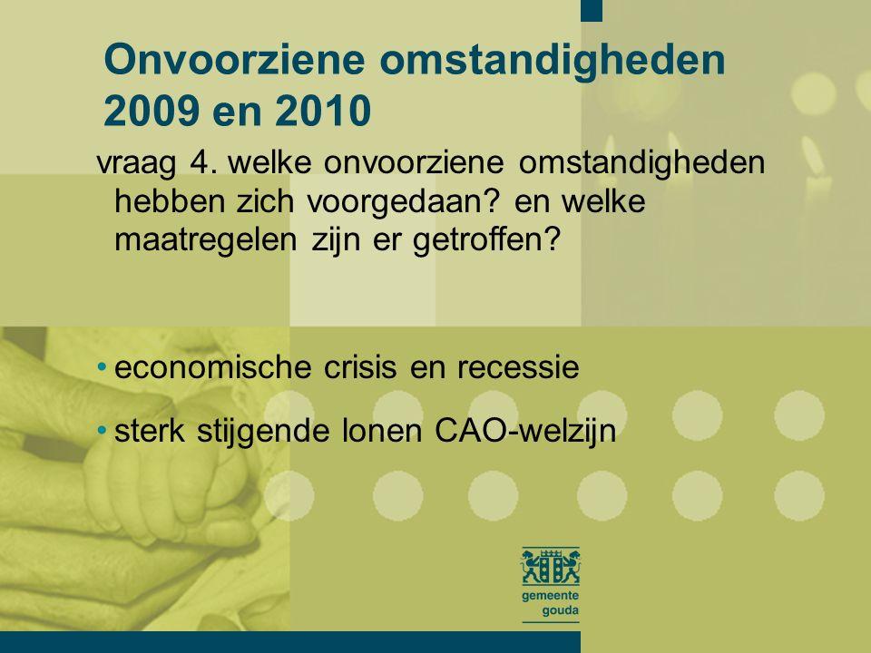 vraag 5. welke risico s zijn er te onderkennen? open einde regeling WMO Risico's 2009 en 2010