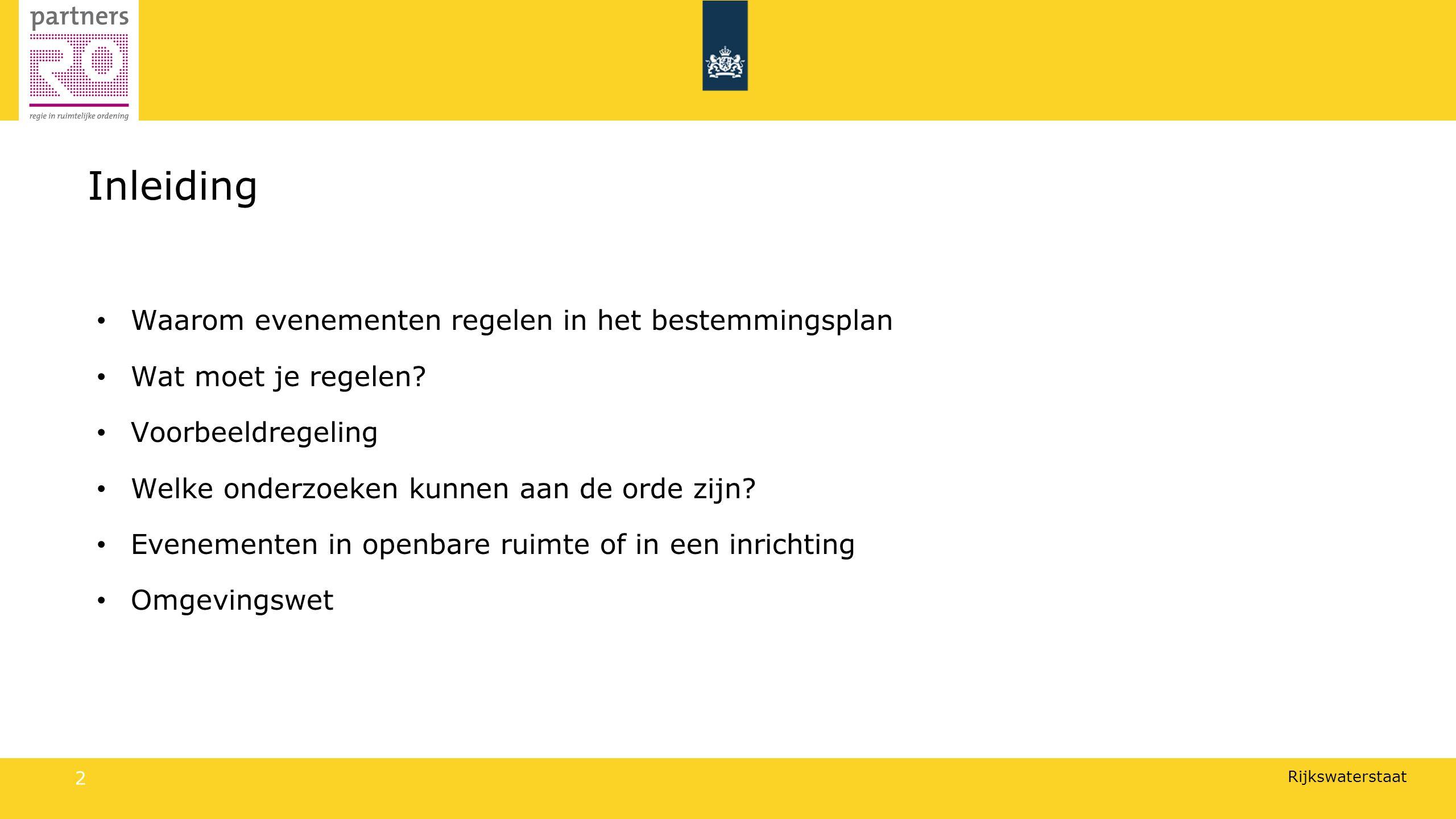 Rijkswaterstaat 2 Inleiding Waarom evenementen regelen in het bestemmingsplan Wat moet je regelen.