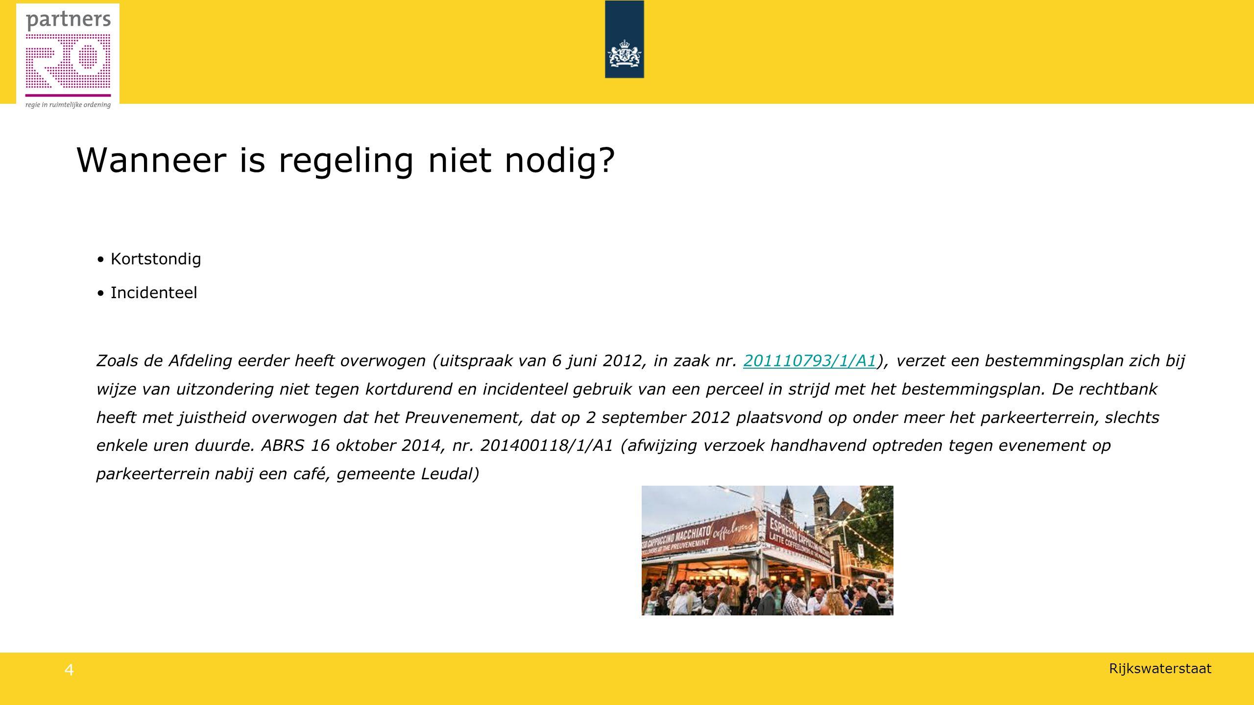 Rijkswaterstaat 4 Wanneer is regeling niet nodig.