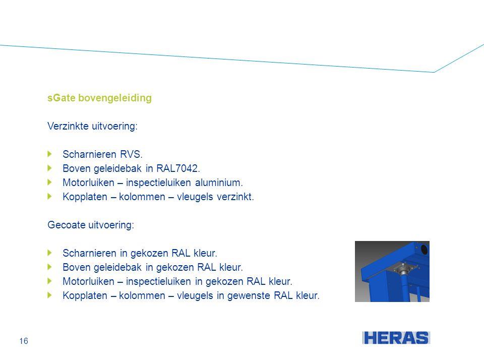 sGate bovengeleiding Verzinkte uitvoering: Scharnieren RVS.
