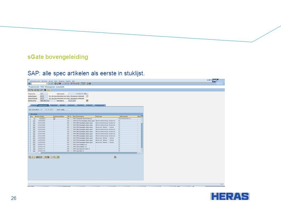 sGate bovengeleiding SAP: alle spec artikelen als eerste in stuklijst. 26