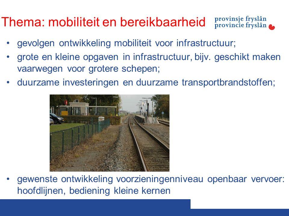 Thema: mobiliteit en bereikbaarheid gevolgen ontwikkeling mobiliteit voor infrastructuur; grote en kleine opgaven in infrastructuur, bijv.