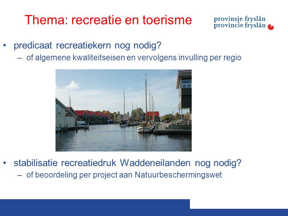 Thema: recreatie en toerisme predicaat recreatiekern nog nodig.