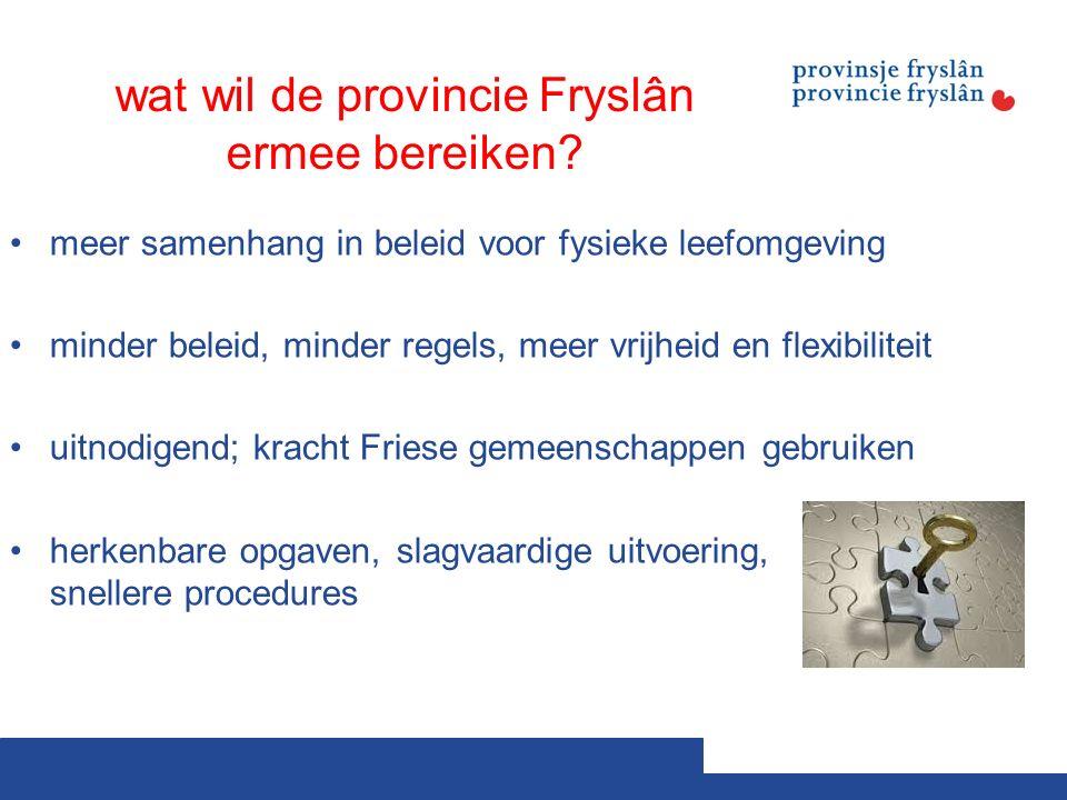 wat wil de provincie Fryslân ermee bereiken.
