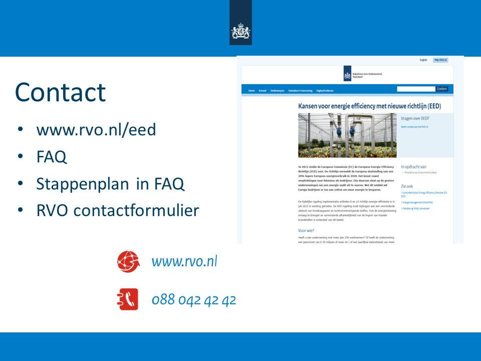 www.rvo.nl/eed FAQ Stappenplan in FAQ RVO contactformulier Contact