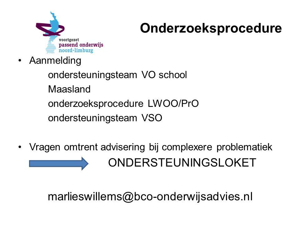 Onderzoeksprocedure Aanmelding ondersteuningsteam VO school Maasland onderzoeksprocedure LWOO/PrO ondersteuningsteam VSO Vragen omtrent advisering bij