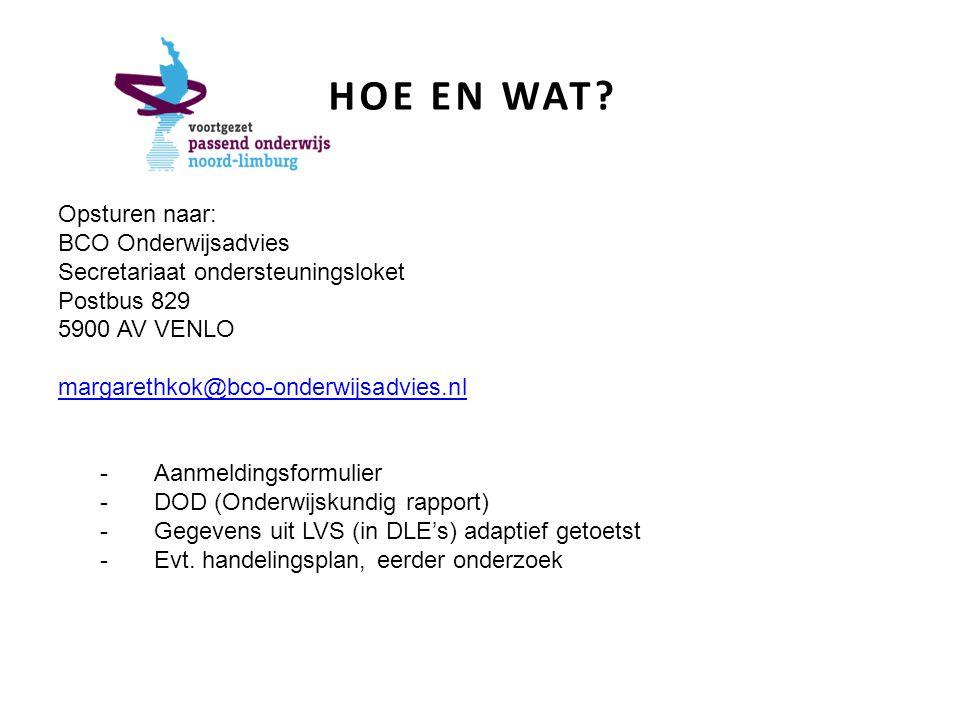 HOE EN WAT? Opsturen naar: BCO Onderwijsadvies Secretariaat ondersteuningsloket Postbus 829 5900 AV VENLO margarethkok@bco-onderwijsadvies.nl -Aanmeld
