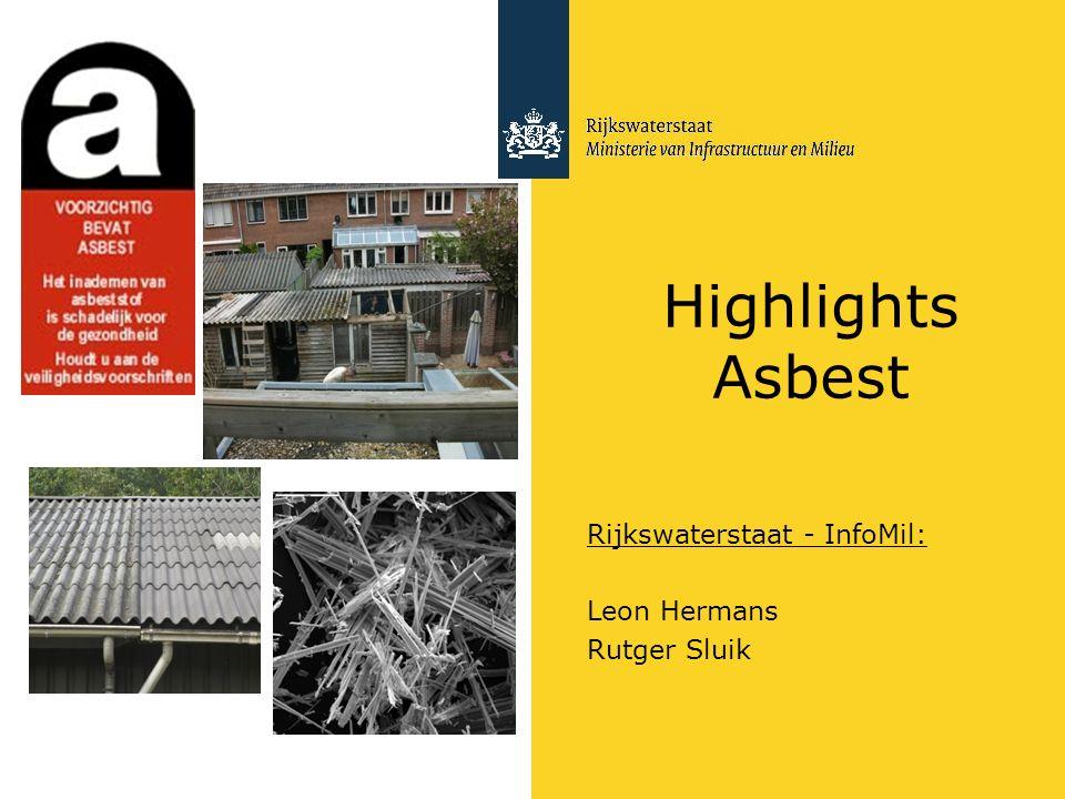 Rijkswaterstaat - InfoMil: Leon Hermans Rutger Sluik Highlights Asbest