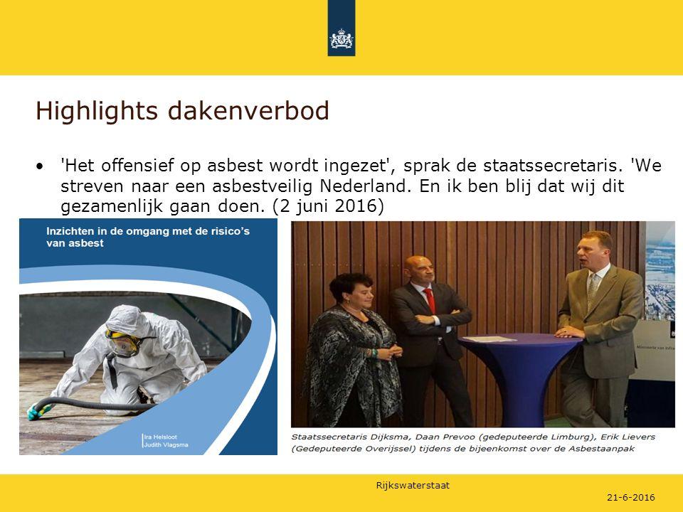 Rijkswaterstaat Highlights dakenverbod 'Het offensief op asbest wordt ingezet', sprak de staatssecretaris. 'We streven naar een asbestveilig Nederland
