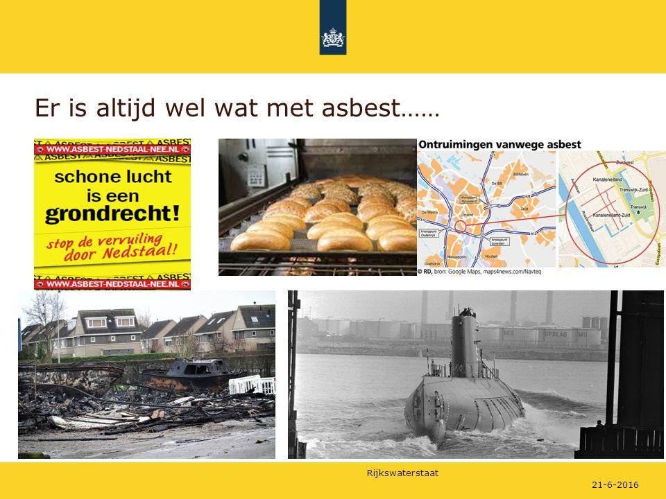Rijkswaterstaat Er is altijd wel wat met asbest…… 21-6-2016