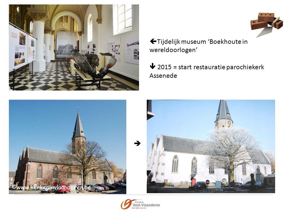  Tijdelijk museum 'Boekhoute in wereldoorlogen'  2015 = start restauratie parochiekerk Assenede 
