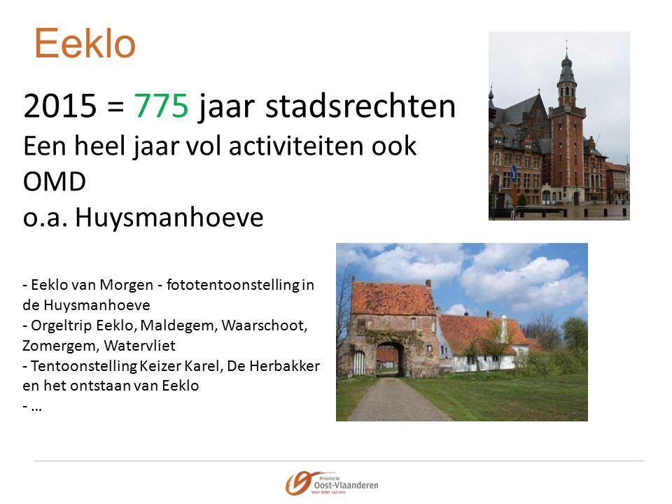 Eeklo 2015 = 775 jaar stadsrechten Een heel jaar vol activiteiten ook OMD o.a.